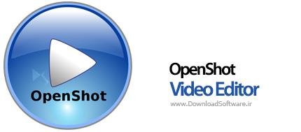 دانلود OpenShot Video Editor نرم افزار ویرایش و ساخت ویدیو