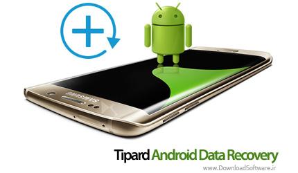 دانلود Tipard Android Data Recovery نرم افزار بازیابی اطلاعات اندروید