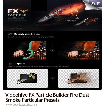 دانلود پروژه آماده افترافکت ایجاد افکت های متحرک گرد و خاک، آتش، درخشان و ... بر روی تصاویر به همراه فیلم آموزش از ویدئوهایو - Videohive FX Particle Builder