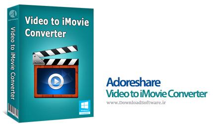 دانلود Adoreshare Video to iMovie Converter نرم افزار مبدل ویدیو