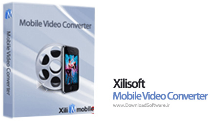 دانلود Xilisoft Mobile Video Converter نرم افزار تبدیل فرمت فیلم برای انواع گوشی موبایل