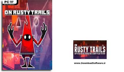 دانلود بازی On Rusty Trails برای PC