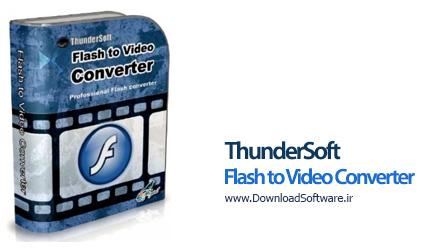 دانلود ThunderSoft Flash to Video Converter برنامه تبدیل فایل فلش به ویدیو