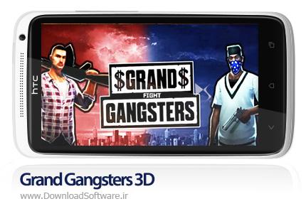 دانلود بازی Grand Gangsters 3D – گرند گنگستر برای اندروید + نسخه بی نهایت