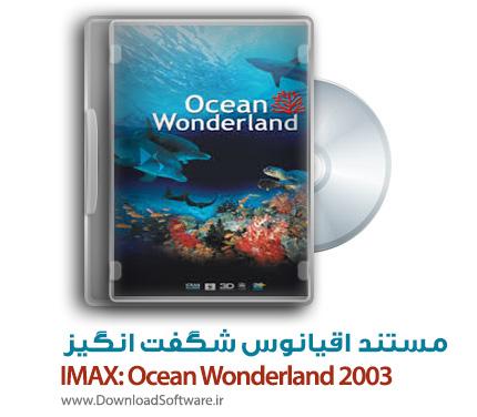دانلود مستند اقیانوس شگفت انگیز Ocean Wonderland 2003