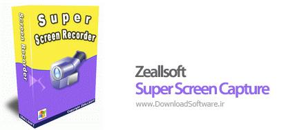 دانلود Zeallsoft Super Screen Capture نرم افزار ضبط صفحه نمایش دسکتاپ
