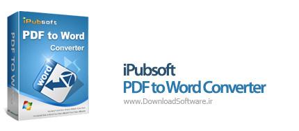 دانلود iPubsoft PDF to Word Converter نرم افزار تبدیل پی دی اف به ورد