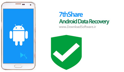 دانلود 7thShare Android Data Recovery برنامه بازیابی اطلاعات اندروید