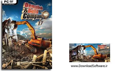 دانلود بازی Demolish And Build Company 2017 برای PC