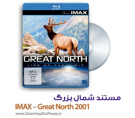 دانلود مستند شمال بزرگ IMAX – Great North 2001