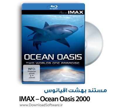 دانلود مستند بهشت اقیانوس IMAX – Ocean Oasis 2000