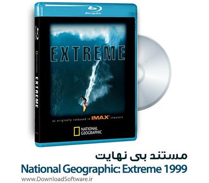 دانلود مستند بی نهایت National Geographic: Extreme 1999