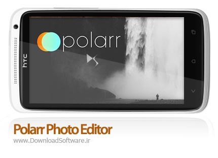 دانلود Polarr Photo Editor – ویرایشگر حرفه ای تصاویر برای اندروید