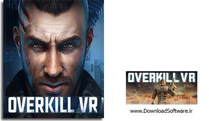 دانلود بازی Overkill VR برای PC