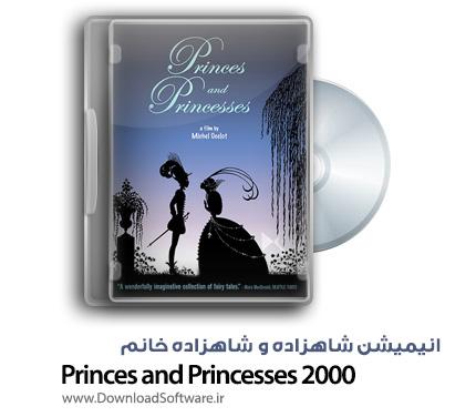 دانلود انیمیشن Princes and Princesses 2000