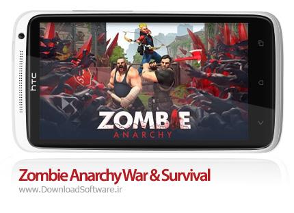 دانلود بازی Zombie Anarchy War & Survival – نبرد برای بقا در میان زامبی ها برای اندروید