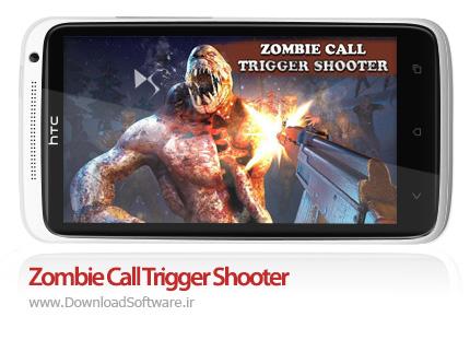 دانلود بازی Zombie Call Trigger Shooter – نبرد با زامبی ها برای اندروید + پول بی نهایت