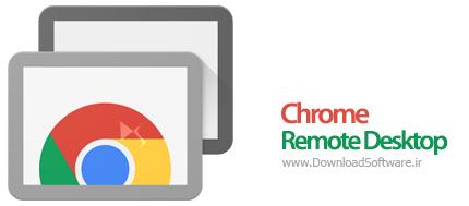 دانلود Chrome Remote Desktop – نرم افزار مدیریت کامپیوتر از راه دور