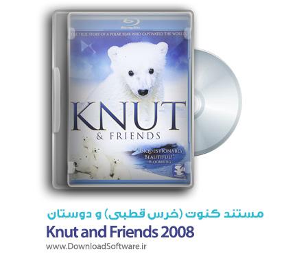 دانلود مستند کنوت و دوستان Knut and Friends 2008