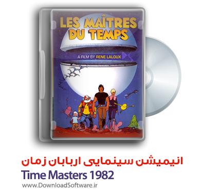 دانلود انیمیشن اربابان زمان Time Masters 1982