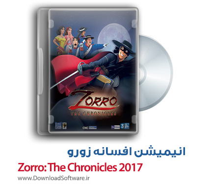 دانلود انیمیشن سریالی زورو Zorro: The Chronicles 2017