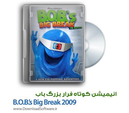 دانلود انیمیشن کوتاه B.O.B.'s Big Break 2009