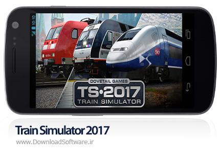 دانلود بازی شبیه سازی قطار برای اندروید Train Simulator 2017