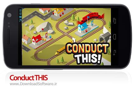 دانلود Conduct THIS بازی هدایت قطار برای اندروید