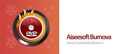 دانلود Aiseesoft Burnova نرم افزار رایت و ساخت فیلم های دی وی دی