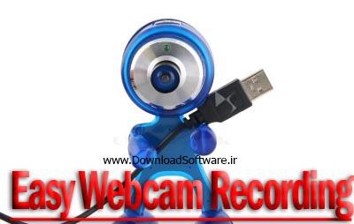 دانلود Easy WebCam Recording نرمافزار ضبط ویدئوی وبکم