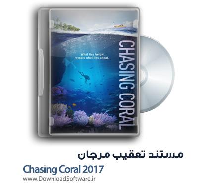 دانلود مستند تعقیب مرجان Chasing Coral 2017