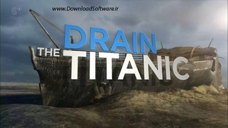 دانلود مستند Channel 5 - Titanic: Draining The Wreck 2017