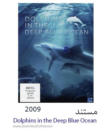 دانلود مستند Dolphins in the Deep Blue Ocean 2009