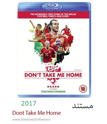 دانلود مستند Dont Take Me Home 2017