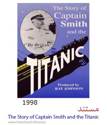 دانلود مستند The Story of Captain Smith and the Titanic 1998
