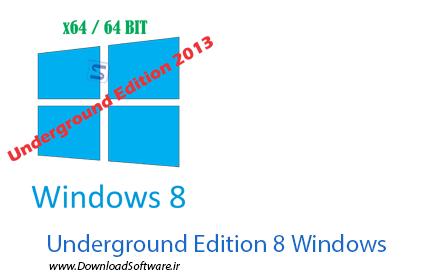 دانلود نرم افزار windows 8 underground edition 2013 مدیریت ویندوز 8