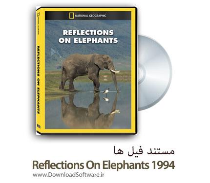 دانلود مستند فیل ها Reflections On Elephants 1994 با دوبله فارسی