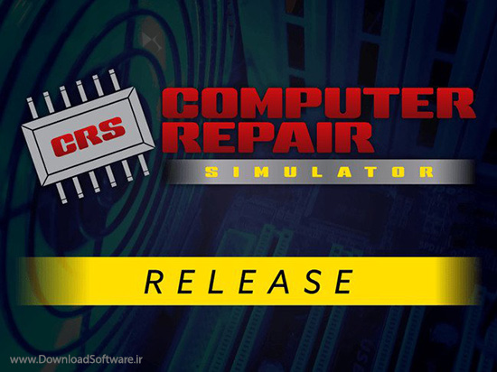 دانلود Computer Repair Simulator نرم افزار شبیه ساز تعمیرات کامپیوتر