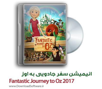 دانلود دوبله فارسی انیمیشن Fantastic Journey to Oz 2017