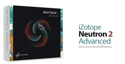 دانلود iZotope Neutron Advanced - پلاگین میکس حرفه ای موسیقی