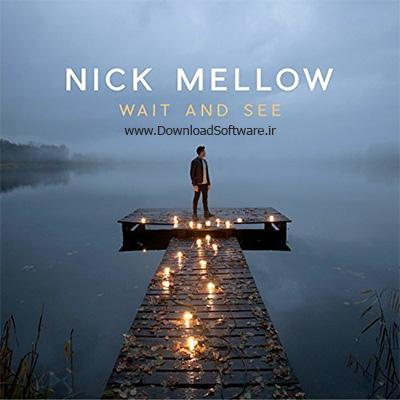 دانلود آلبوم موسیقی Nick Mellow - Wait And See 2018