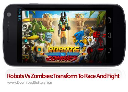 دانلود Robots Vs Zombies: Transform To Race And Fight