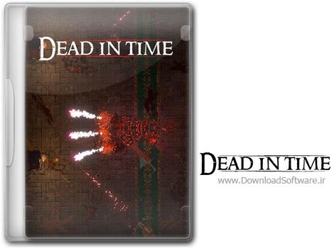 دانلود بازی Dead In Time برای کامپیوتر