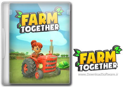 دانلود بازی Farm Together برای کامپیوتر