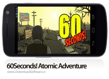 دانلود بازی 60Seconds! Atomic Adventure اندروید + دیتا