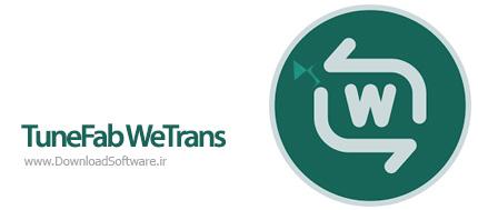دانلود TuneFab WeTrans