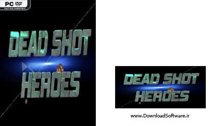 دانلود بازی Dead Shot Heroes برای کامپیوتر