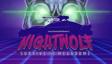 دانلود بازی Nightwolf Survive the Megadome برای کامپیوتر