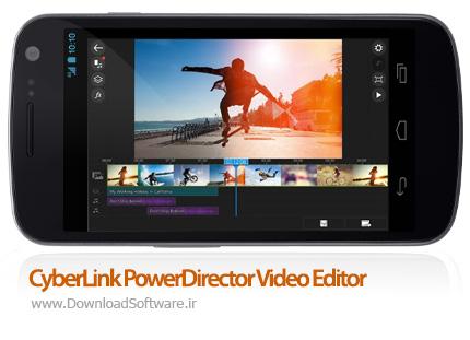 دانلود برنامه CyberLink PowerDirector - قدرتمندترین ویرایشگر ویدئو اندروید