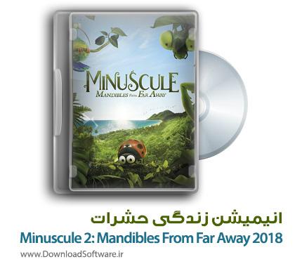 دانلود انیمیشن Minuscule 2: Mandibles From Far Away 2018